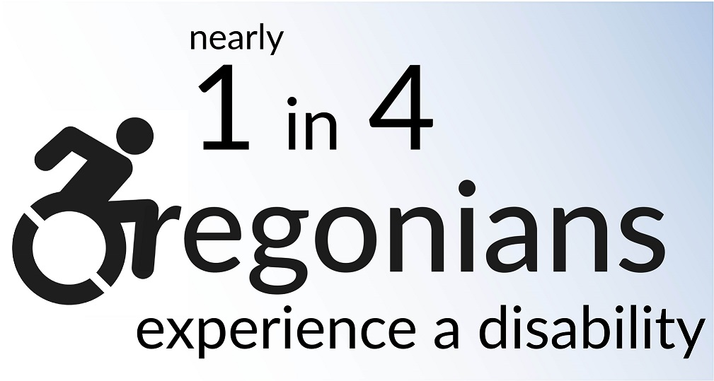 1 in 4 Oregonians has a disability