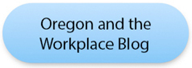 Oregon and the Workplace Blog