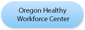 Oregon Healthy Workforce Center, a NIOSH Center of excellence
