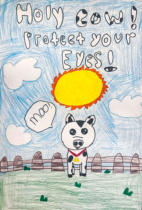 "Poster contest third place, ""Holy Cow! Protect your eyes!"" with a hand-drawn picture of a cow."