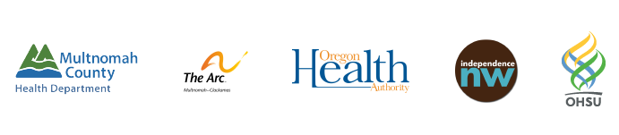 Logos of Multnomah County Health Department, The Arc, Oregon Health Authority, Independence NW, and OHSU