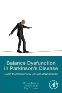 Balance Dysfunction in Parkinson's Disease by Drs. Martina Mancini, John G Nutt and Fay B Horak.