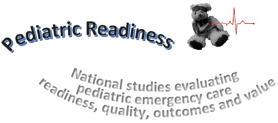 Pediatric Readiness: National Studies Evaluating Pediatric Emergency Care, Readiness, Quality Outcomes and Value