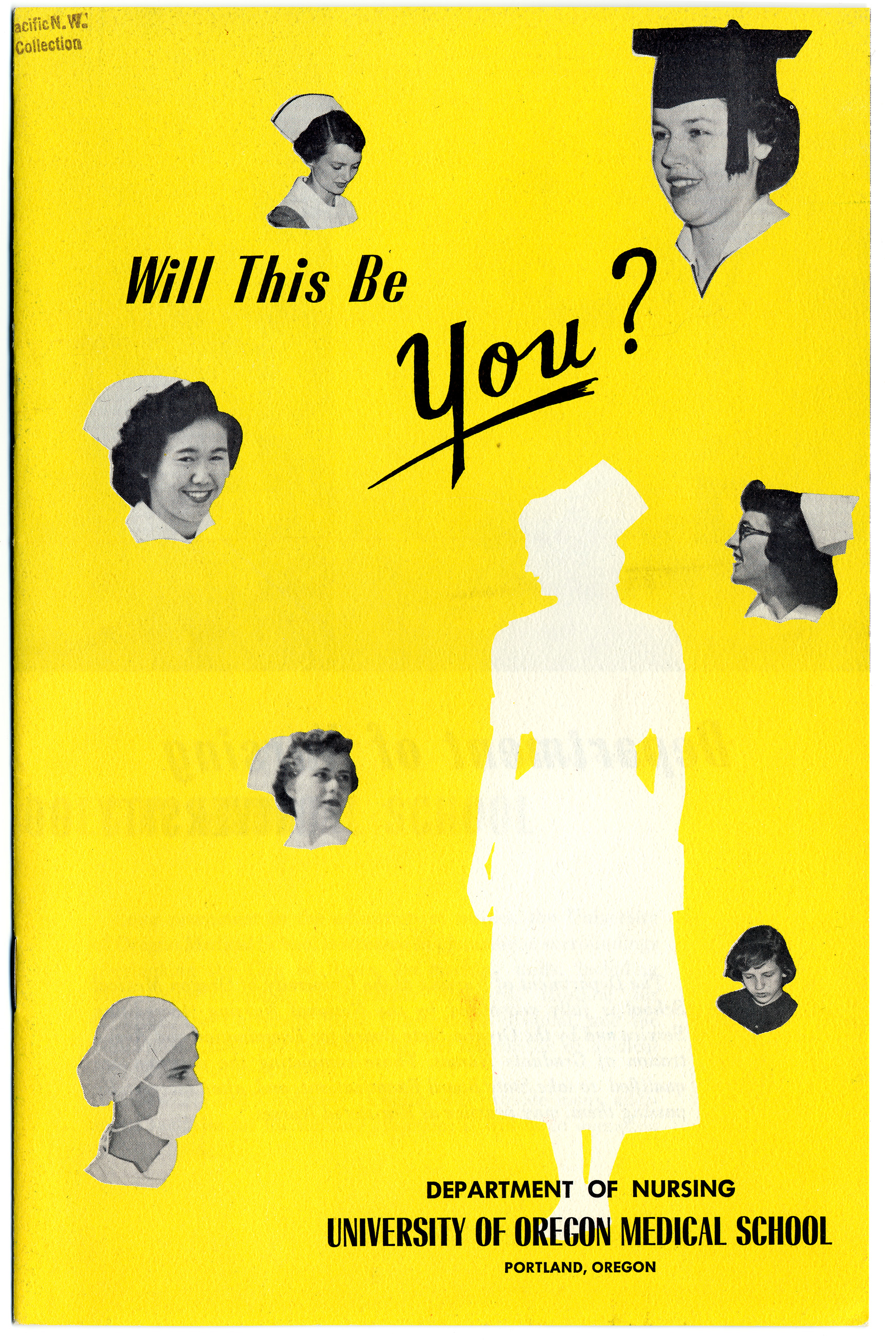 "Cover of a yellow nursing recruitment brochure entitled, ""Will This Be You?"""