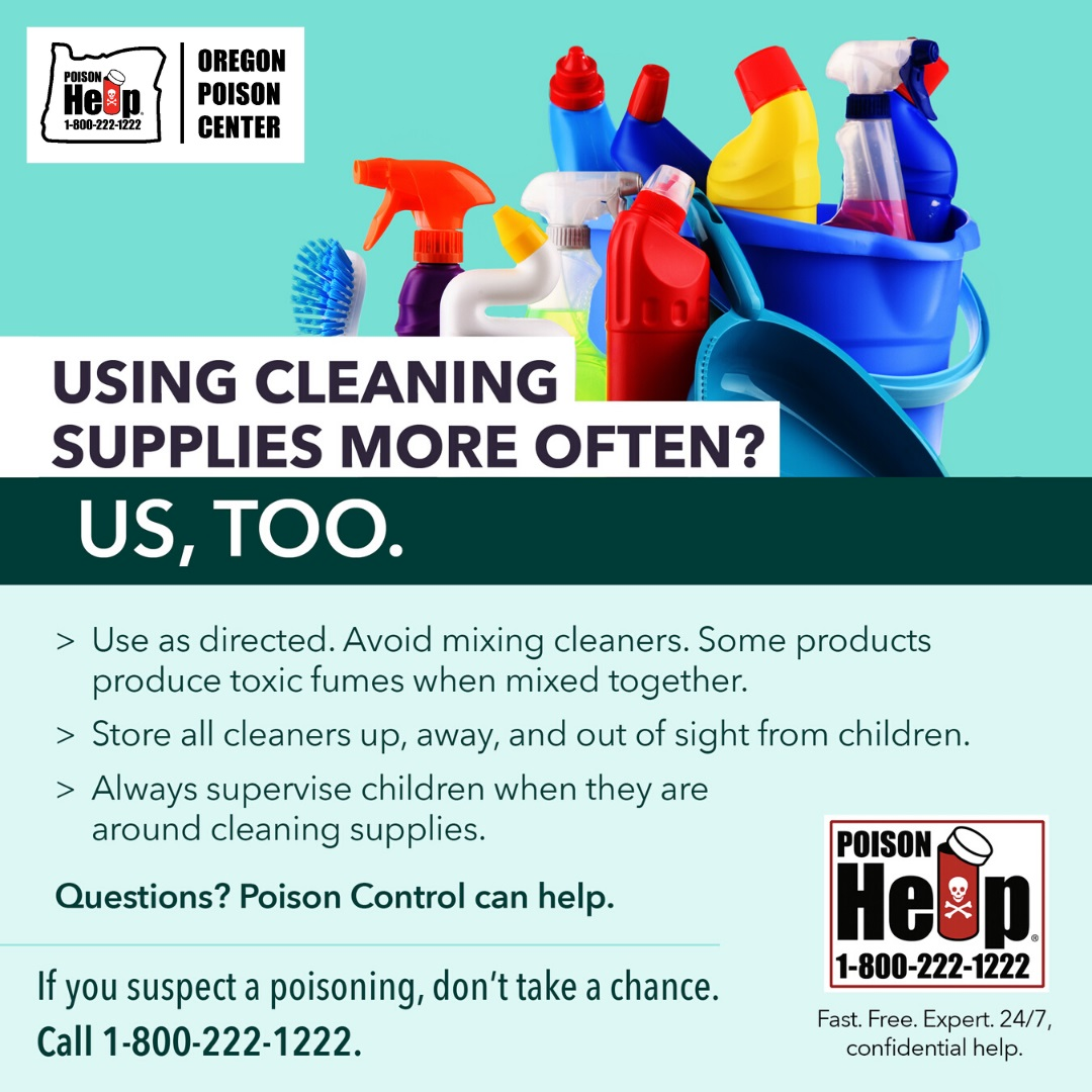 cleaning supplies pictured with safety reminders: use as directed, avoid mixing cleaners, store up, away and out of sight from children and always supervise children when they are around cleaning supplies. If you suspect a poisoning, don't take a chance, call the poison center at 1-800-222-1222.