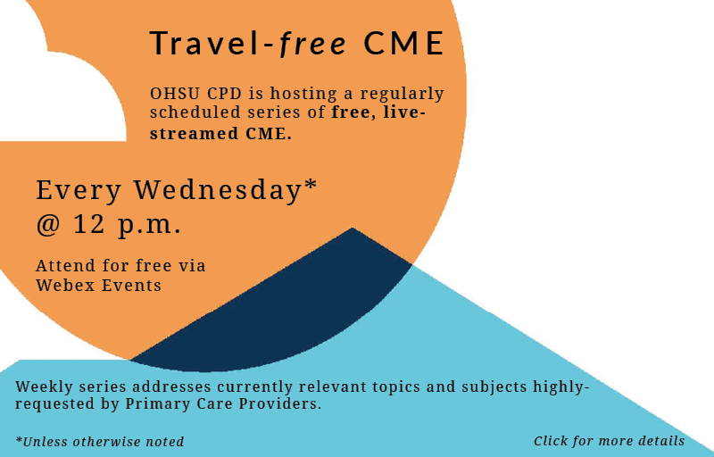 CPD hosted live-streamed CME, every Wednesday at noon. Click for more details.