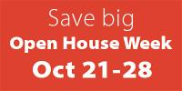 Save Big Open House Week Oct 21-28